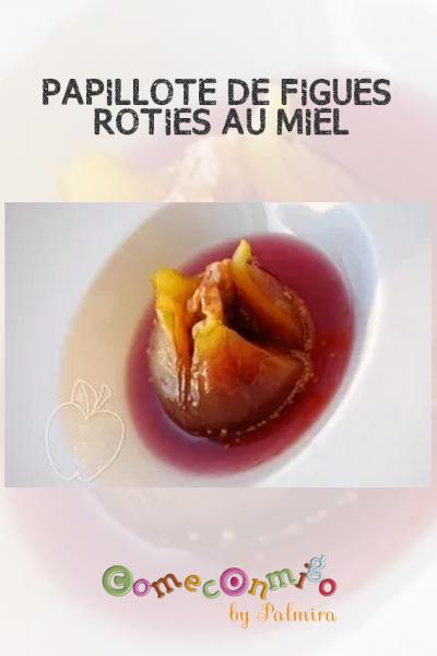 PAPILLOTE DE FIGUES RÔTIES AU MIEL
