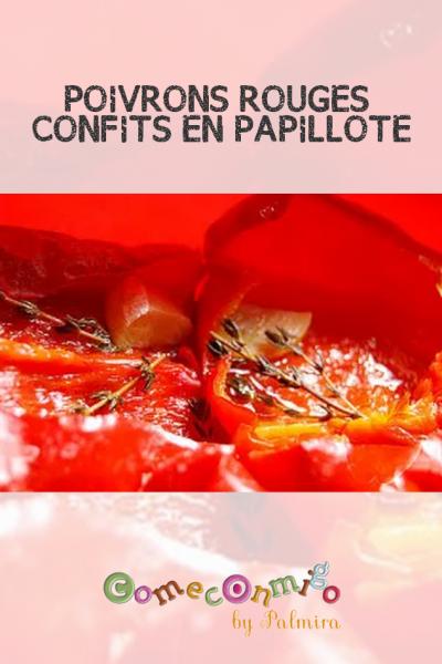 POIVRONS ROUGES CONFITS EN PAPILLOTE