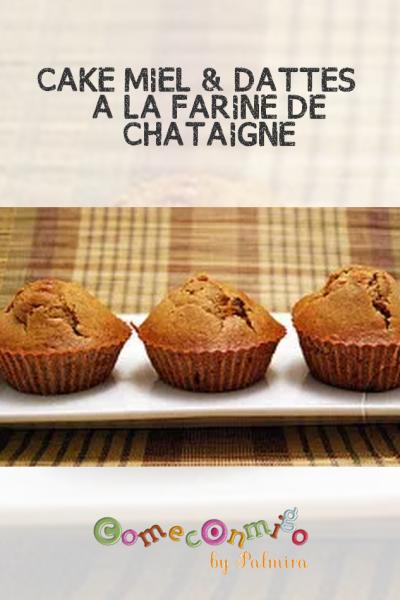 CAKE MIEL & DATTES À LA FARINE DE CHÂTAIGNE