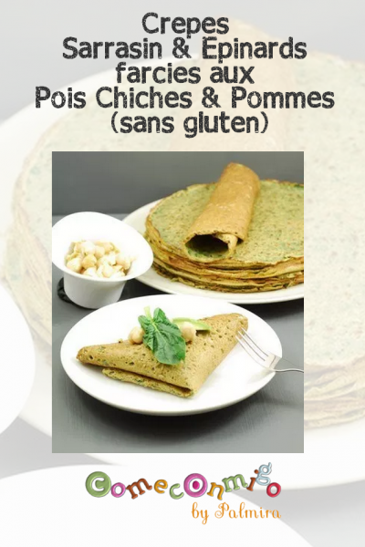 Crepes Sarrasin & Epinards farcies aux Pois Chiches & Pommes (sans gluten)