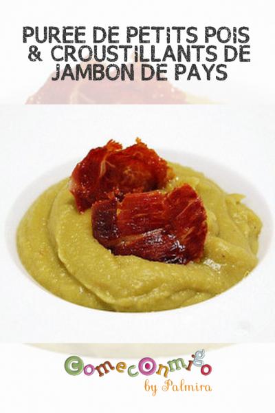 PURÉE DE PETITS POIS & CROUSTILLANTS DE JAMBON DE PAYS