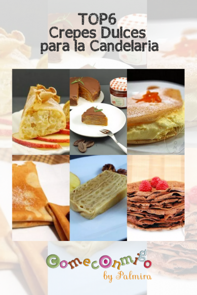 TOP6 Crepes Dulces para la Candelaria