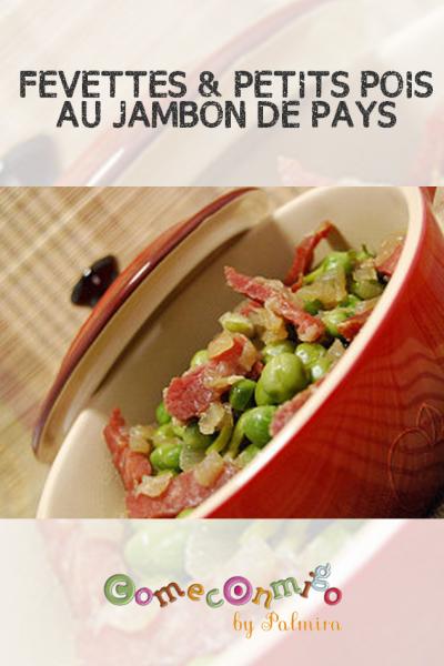 FÉVETTES & PETITS POIS AU JAMBON DE PAYS