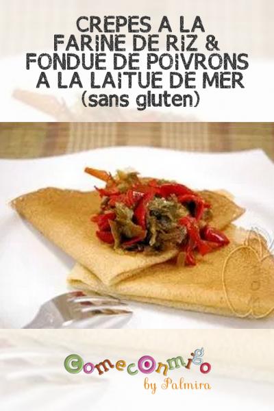 CRÊPES À LA FARINE DE RIZ & FONDUE DE POIVRONS À LA LAITUE DE MER (sans gluten)