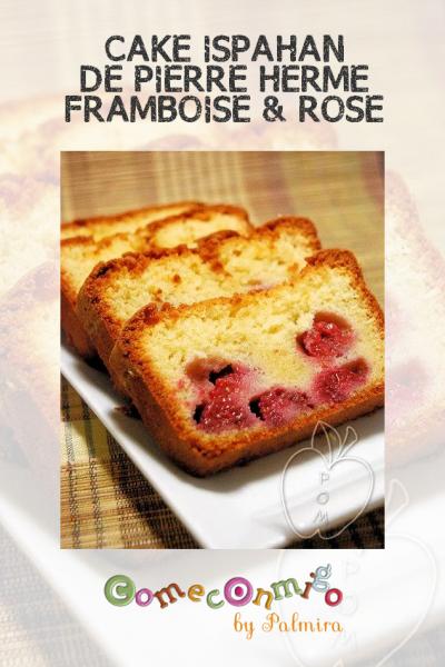 CAKE ISPAHAN DE PIERRE HERMÉ À LA FRAMBOISE & A LA ROSE
