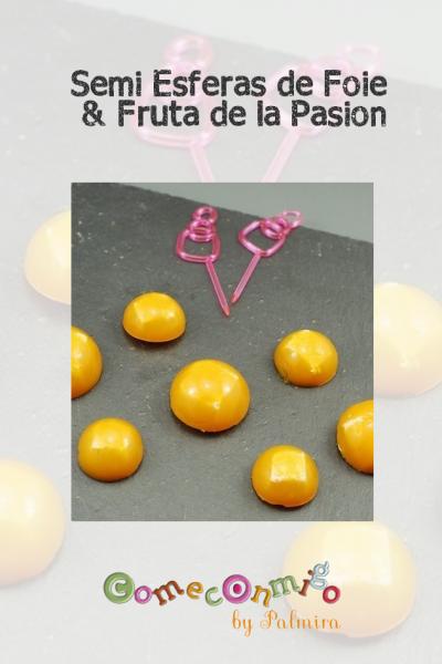 Semi-esferas de Foie & Fruta de la Pasión