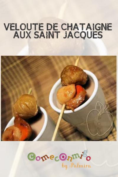 VELOUTÉ DE CHÂTAIGNE AUX SAINT JACQUES
