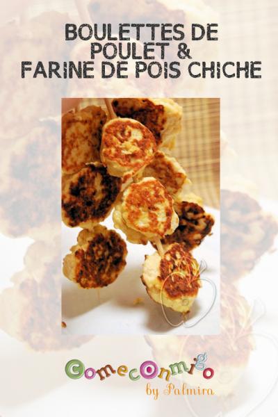 BOULETTES DE POULET & FARINE DE POIS CHICHE