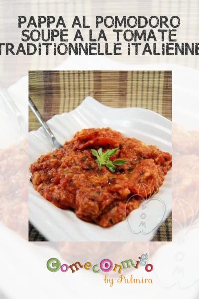PAPPA AL POMODORO – SOUPE À LA TOMATE TRADITIONNELLE ITALIENNE