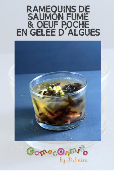 RAMEQUINS DE SAUMON FUMÉ & OEUF POCHÉ EN GELÉE D'ALGUES