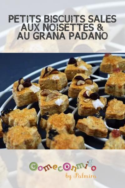 PETITS BISCUITS SALÉS AUX NOISETTES & AU GRANA PADANO