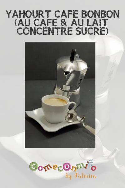 """YAHOURT """"CAFÉ BONBON"""" (AU CAFÉ & AU LAIT CONCENTRÉ SUCRÉ)"""