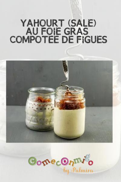 YAHOURT (SALÉ) AU FOIE GRAS & COMPOTÉE DE FIGUES