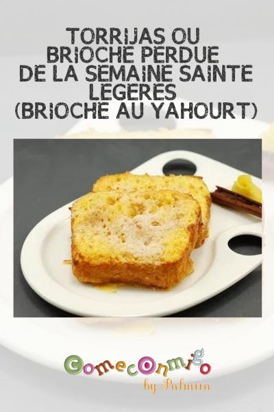 TORRIJAS OU BRIOCHE PERDUE DE LA SEMAINE SAINTE LÉGÈRE (À LA BRIOCHE AU YAHOURT)