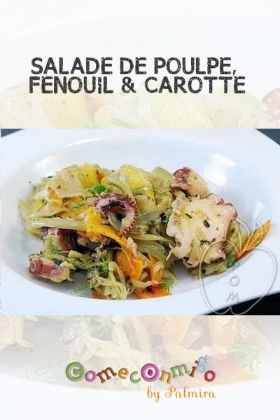 SALADE DE POULPE, FENOUIL & CAROTTE