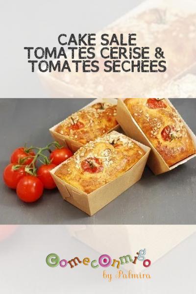 CAKE SALÉ TOMATES CERISE & TOMATES SÉCHÉES