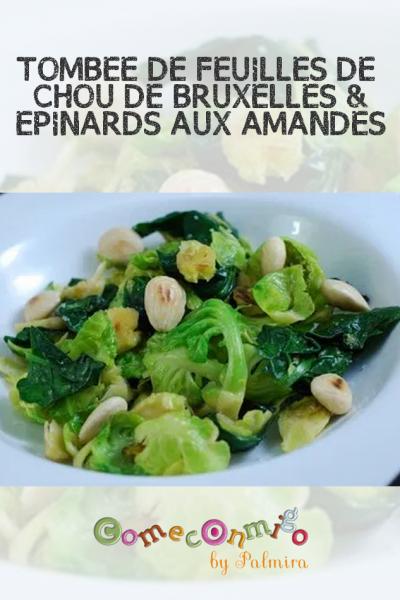 TOMBÉE DE FEUILLES DE CHOU DE BRUXELLES & ÉPINARDS AUX AMANDES