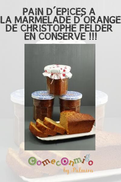 PAIN D'ÉPICES A LA MARMELADE D'ORANGES DE CHRISTOPHE FELDER EN CONSERVE !!!