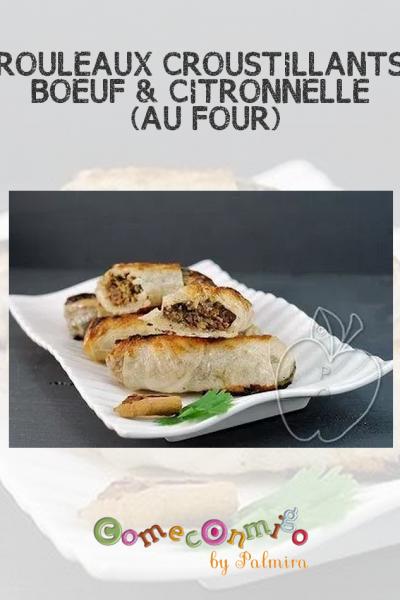 ROULEAUX CROUSTILLANTS AU BOEUF & À LA CITRONNELLE (AU FOUR)