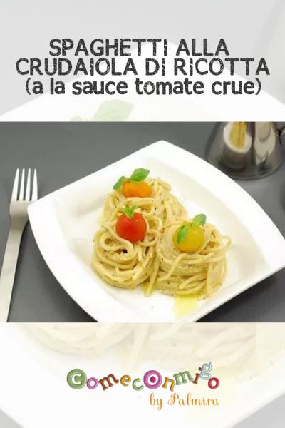 SPAGHETTI ALLA CRUDAIOLA DI RICOTTA (à la sauce tomate crue)