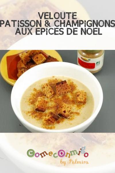 VELOUTÉ PÂTISSON & CHAMPIGNONS AUX ÉPICES DE NOËL