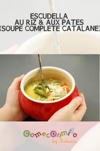 ESCUDELLA AU RIZ & AUX PÂTES (SOUPE COMPLÈTE CATALANE)