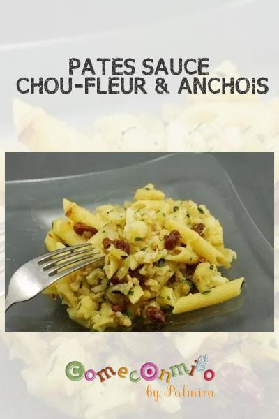 PÂTES SAUCE CHOU-FLEUR & ANCHOIS