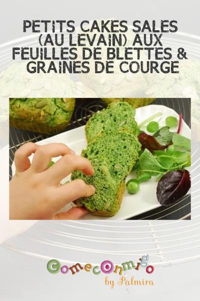 PETITS CAKES SALÉS (AU LEVAIN) AUX FEUILLES DE BLETTES & GRAINES DE COURGE