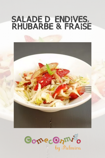 SALADE D'ENDIVES, RHUBARBE & FRAISE