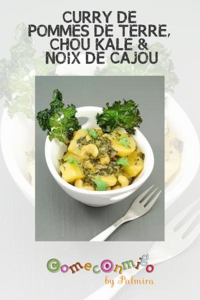 CURRY DE POMMES DE TERRE, CHOU KALE & NOIX DE CAJOU