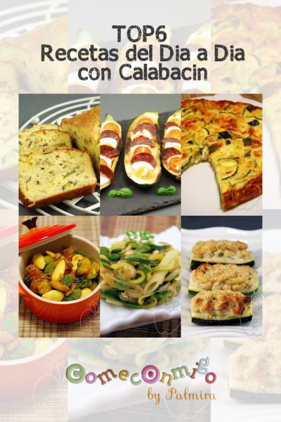 Top6 Recetas del Día a día con Calabacín