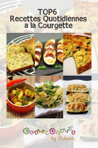 Top6 Recettes quotidiennes à la Courgette