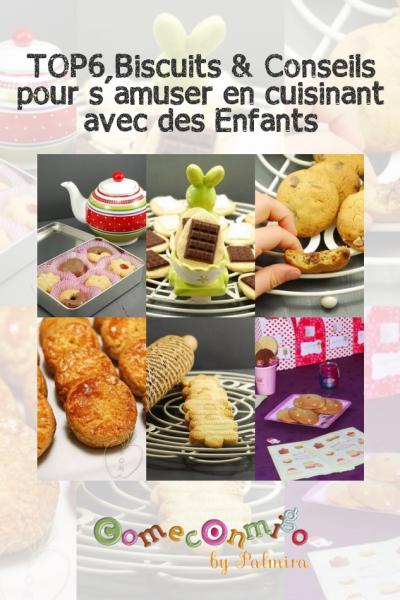 tOP6 Biscuits & Conseils pour s'amuser en cuisinant avec des Enfants