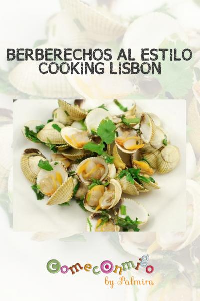 BERBERECHOS AL ESTILO COOKING LISBON