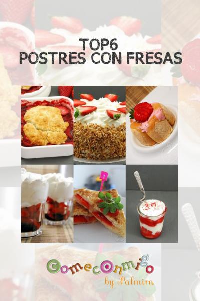 TOP6 POSTRES CON FRESAS