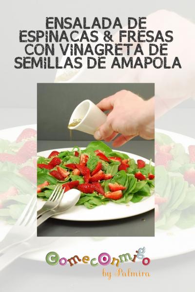 ENSALADA DE ESPINACAS & FRESAS CON VINAGRETA DE SEMILLAS DE AMAPOLA