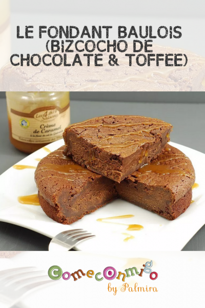 LE FONDANT BAULOIS (BIZCOCHO DE CHOCOLATE & TOFFEE)