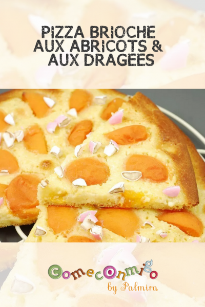 PIZZA BRIOCHE AUX ABRICOTS & AUX DRAGÉES