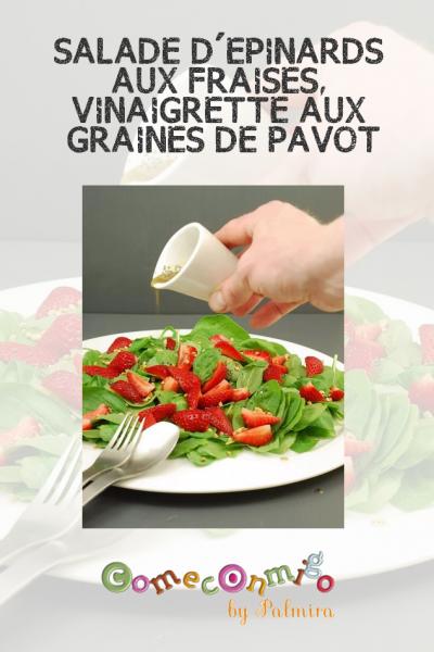 SALADE D'ÉPINARDS AUX FRAISES, VINAIGRETTE AUX GRAINES DE PAVOT