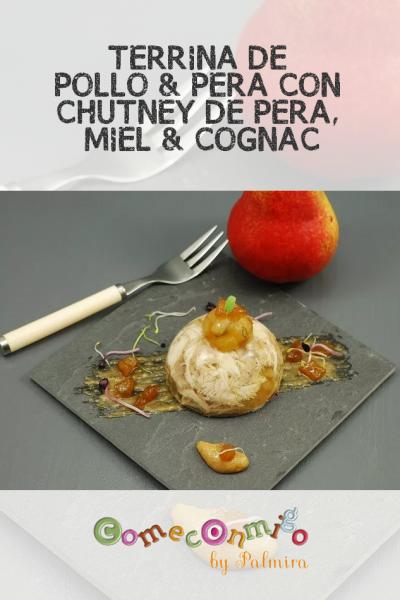 TERRINA DE POLLO & PERA CON CHUTNEY DE PERA, MIEL & COÑAC