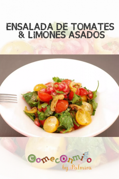 ENSALADA DE TOMATES & LIMONES ASADOS