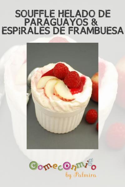 SOUFFLÉ HELADO DE PARAGUAYOS & ESPIRALES DE FRAMBUESA