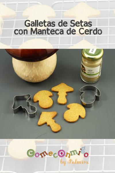 Galletas de Setas con Manteca de Cerdo de Sofía