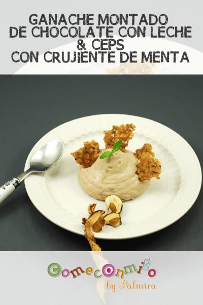 Ganache Montado de Ceps & Crujiente de Menta
