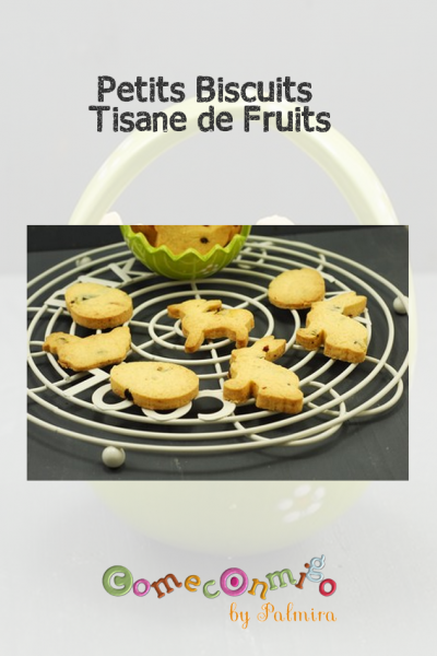 Petits biscuits tisane de fruits