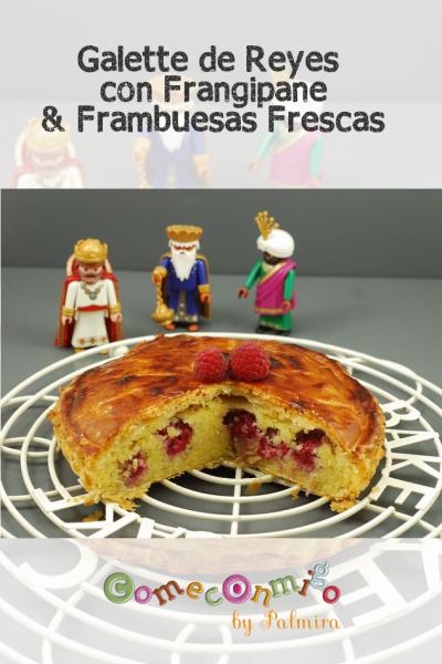 GALETTE DE REYES CON FRANGIPANE & FRAMBUESAS FRESCAS