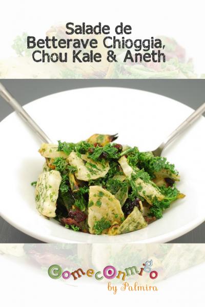 Salade de Betterave Chioggia, Chou Kale & Aneth