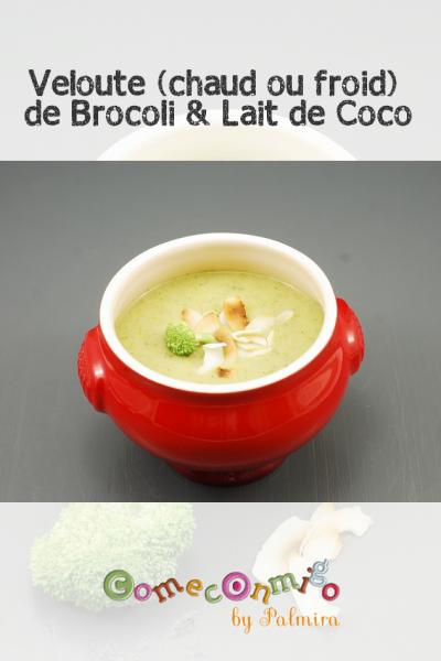Veloute (chaud ou froid) de Brocoli & Lait de Coco