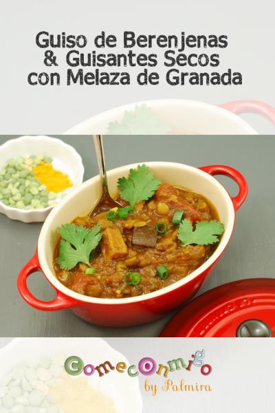 Guiso de Berenjenas con Guisantes Secos & Melaza de Granada