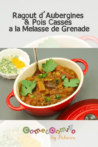 Ragout d'Aubergines & Pois Casses a la Melasse de Grenade